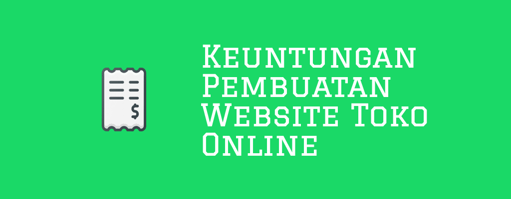 Keuntungan Menggunakan Jasa Pembuatan Website Toko Online