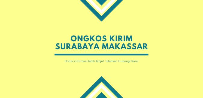 Ongkos Kirim Surabaya Makassar