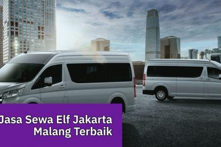 Jasa Sewa Elf Jakarta Malang Terbaik